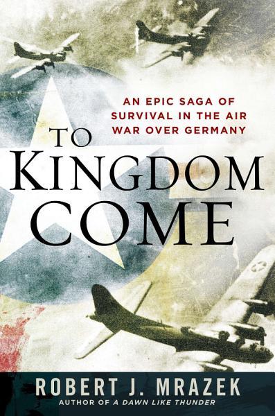 Download To Kingdom Come Book