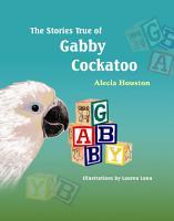 The Stories True of Gabby Cockatoo PDF