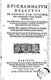 Epigrammatum delectus ex omnibus tum vet. tum recent. poetis decerptus ...: adj. sunt elegantes Sententiae ex ant. poetis selectae; cum brevior. Sententiis seu Proverbiis Latinis, Graecis, ...