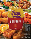 The Crispy Air Fryer Bible [4 Books in 1]