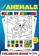 Cute Animals COLOR BY NUMBERS Coloring Book for Kids Ages 4-8