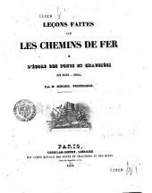 Leçons faites sur les chemins de fer à l'Ecole des ponts et chaussées en 1833-1834