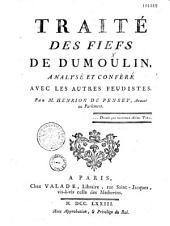 Traité des fiefs du Dumoulin, analysé et conféré avec les autres feudistes. Par M. Henrion de Pensey....