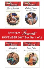 Harlequin Presents November 2017 - Box Set 1 of 2: The Italian's Christmas Secret\The Sultan Demands His Heir\Valdez's Bartered Bride\Kidnapped for the Tycoon's Baby