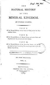 The natural history of the mineral kingdom: Volume 1