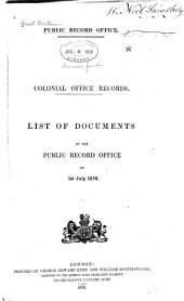 Colonial Office Records: List of Documents in the Public Record Office [relating to Colonial Matters], on 1st July 1876