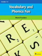 Vocabulary and Phonics Fun: Word Puzzlers for Grades 1-2
