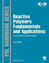 Reactive Polymers Fundamentals and Applications: A Concise Guide to Industrial Polymers, Edition 2