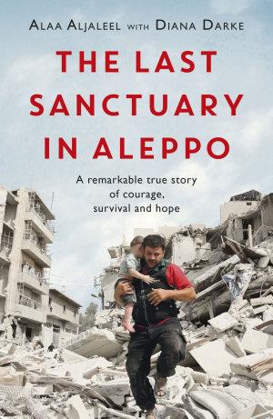 The Last Sanctuary in Aleppo