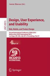 Design, User Experience, and Usability: Web, Mobile, and Product Design: Second International Conference, DUXU 2013, Held as Part of HCI International 2013, Las Vegas, NV, USA, July 21-26, 2013, Proceedings, Part 4