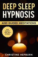 Deep Sleep Hypnosis and Guided Meditation for Anxiety and Self-Esteem: