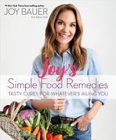 Joy s Simple Food Remedies PDF