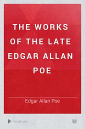 The Works of the Late Edgar Allan Poe: Volume 3