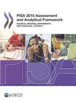 PISA 2015 Assessment and Analytical Framework Science, Reading, Mathematic and Financial Literacy