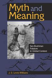 Myth and Meaning: San-Bushman Folklore in Global Context