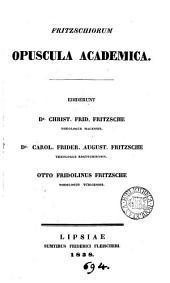 Fritzschiorum opuscula academica, ed. C.F. Fritzsche, C.F.A. Fritzsche, O.F. Fritzsche
