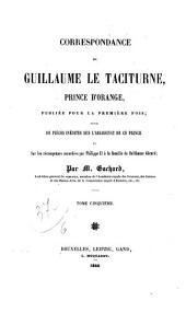 Correspondence publiée par L. Gachard: Volume5