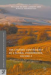The Lysenko Controversy as a Global Phenomenon, Volume 2: Genetics and Agriculture in the Soviet Union and Beyond