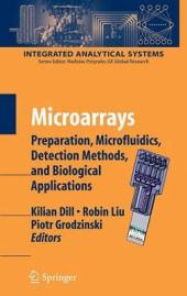 Microarrays: Preparation, Microfluidics, Detection Methods, and Biological Applications