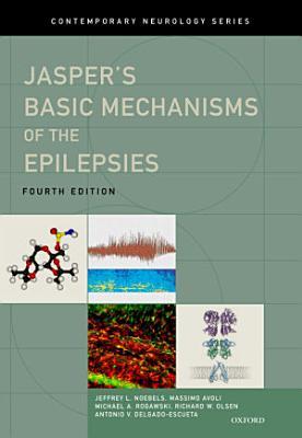 Jasper's Basic Mechanisms of the Epilepsies