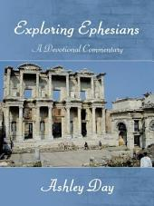 EXPLORING EPHESIANS A Devotional Commentary