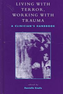 Living with Terror  Working with Trauma PDF