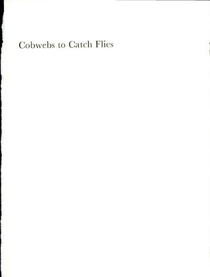 Cobwebs to Catch Flies PDF