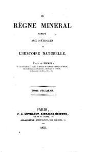Le règne minéral ramené aux méthodes de l'histoire naturelle: Volume2
