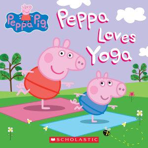 Peppa Loves Yoga  Peppa Pig   Media tie in