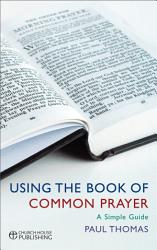 Using The Book Of Common Prayer Book PDF