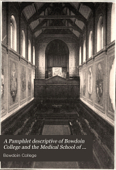 A Pamphlet descriptive of Bowdoin College and the Medical School of Maine