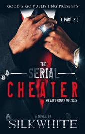 The Serial Cheater PT 2