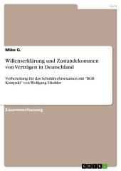 """Willenserklärung und Zustandekommen von Verträgen in Deutschland: Vorbereitung für das Schuldrechtsexamen mit """"BGB Kompakt"""" von Wolfgang Däubler"""
