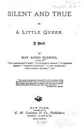 Silent and True, Or, A Little Queen: A Novel