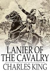 Lanier of the Cavalry: Or, A Week's Arrest