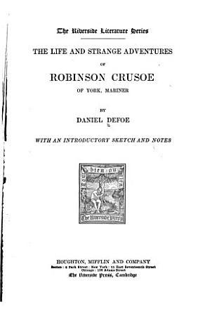 The Life and Strange Adventures of Robinson Crusoe of York  Mariner PDF