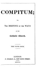 Compitum, or The meeting of the ways at the Catholic church: Volume 5
