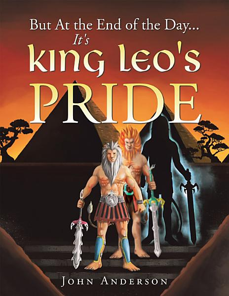 Download But at the End of the Day    It s King Leo s Pride Book