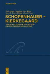 Schopenhauer - Kierkegaard: Von der Metaphysik des Willens zur Philosophie der Existenz