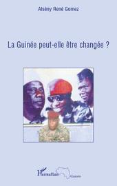 La Guinée peut-elle être changée ?