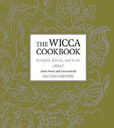 The Wicca Cookbook  Second Edition PDF