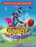 Your Very Own Robot Goes Cuckoo Bananas  PDF