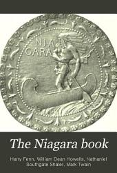 The Niagara Book: A Complete Souvenir of Niagara Falls, Containing Sketches, Stories and Essays ...