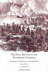 The Final Battles Of The Petersburg Campaign Book PDF