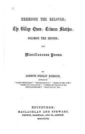 Hermione the Beloved, The village queen, Crimean sketches, Solomon the Second: and miscellaneous poems