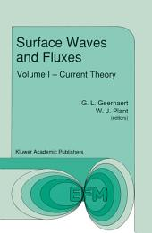 Surface Waves and Fluxes: Volume I — Current Theory