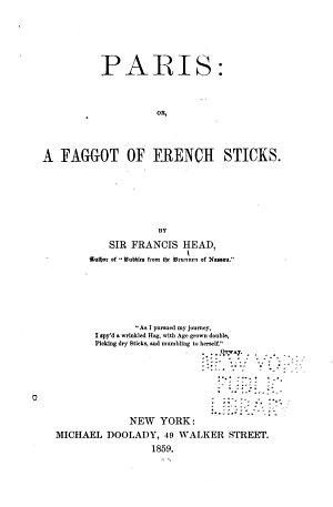 Paris   Or  a Faggot of French Sticks