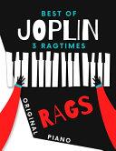 Best of JOPLIN * 3 Ragtimes * Original Rags Piano