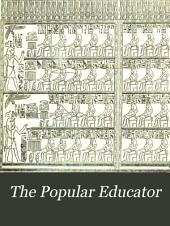The Popular Educator: Volume 1