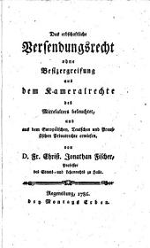 Das erbschaftliche Versendungsrecht ohne Besizergreifung: aus d. Kameralrechte d. Mittelalters beleuchtet u. aus d. europ., teutschen u. preuss. Privatrechte erwiesen